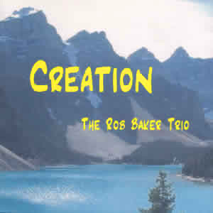 Rob Baker Trio Creation CD Front cover